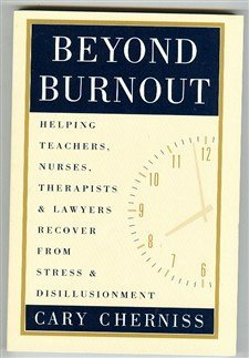 Beyond Burnout Helping Teachers, Nurses, Therapists and Lawyers Recover from Stress and Disillusionment  1995 edition cover