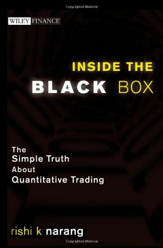 Inside the Black Box A Simple Guide to Quantitative and High Frequency Trading  2009 edition cover
