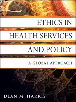 Ethics in Health Services and Policy A Global Approach  2011 edition cover