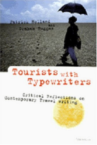 Tourists with Typewriters Critical Reflections on Contemporary Travel Writing  1998 9780472087068 Front Cover