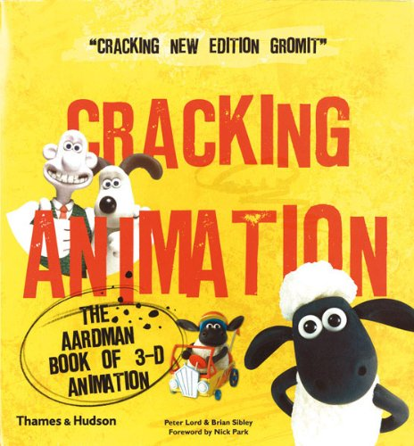 Cracking Animation The Aardman Book of 3-D Animation 3rd 2010 (Revised) edition cover