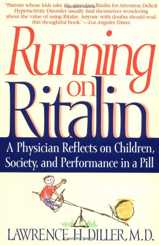 Running on Ritalin A Physician Reflects on Children, Society, and Performance in a Pill N/A 9780553379068 Front Cover