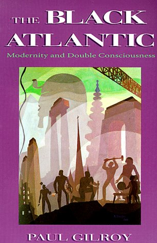 Black Atlantic Modernity and Double-Consciousness  1993 edition cover