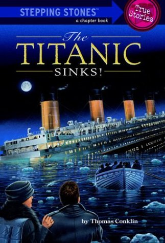 Titanic Sinks! (Totally True Adventures) How the Unsinkable Ship Met with Shocking Disaster ...  2000 9780679886068 Front Cover