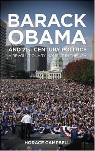 Barack Obama and 21st Century Politics A Revolutionary Moment in the USA  2010 9780745330068 Front Cover