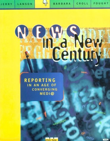 News in a New Century Reporting in an Age of Converging Media  1999 edition cover