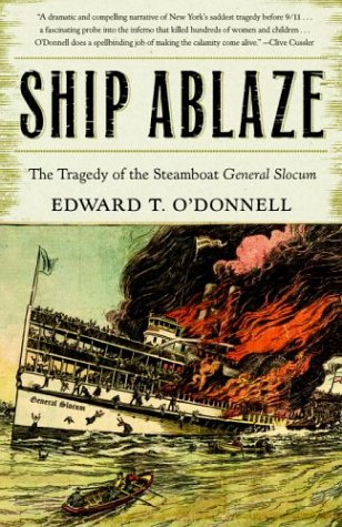 Ship Ablaze The Tragedy of the Steamboat General Slocum  2004 edition cover