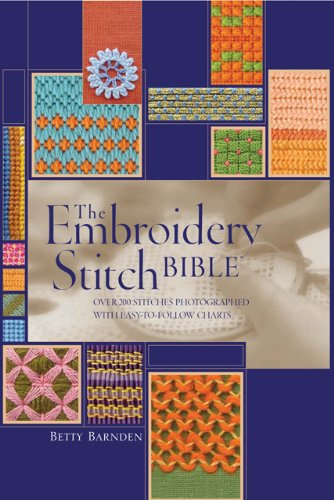 Embroidery Stitch Bible Over 200 Stitches Photographed with Easy to Follow Charts N/A edition cover