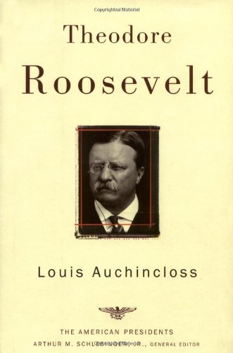 Theodore Roosevelt An Intimate Portrait of the First President of the 20th Century  2003 (Revised) 9780805069068 Front Cover