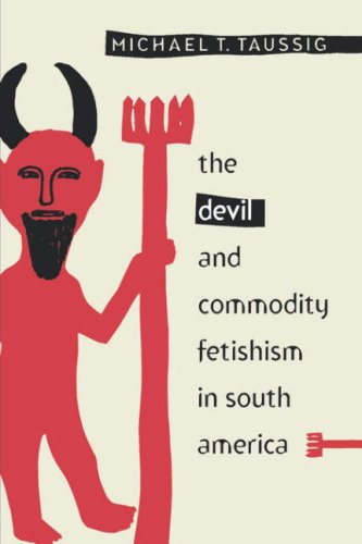 Devil and Commodity Fetishism in South America  1980 (Reprint) edition cover