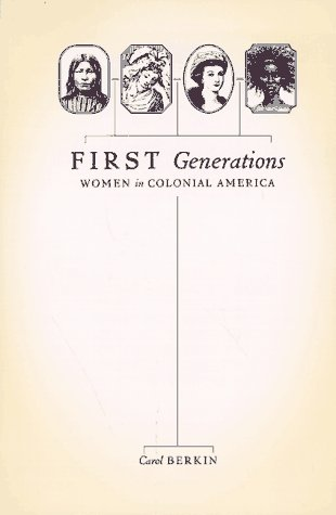 First Generations Women in Colonial America  1997 edition cover