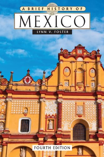Brief History of Mexico, Fourth Edition  4th 2010 (Revised) 9780816074068 Front Cover