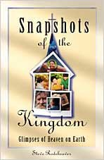 Snapshots of the Kingdom Glimpses of Heaven on Earth N/A edition cover