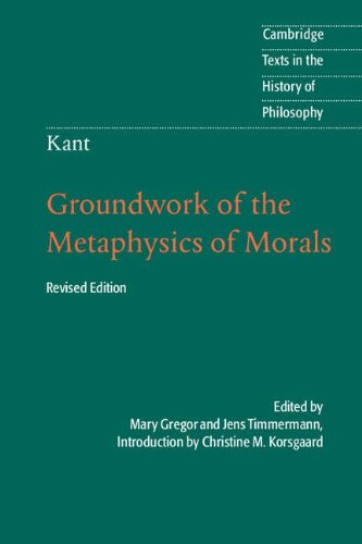 Kant: Groundwork of the Metaphysics of Morals  2nd 2012 (Revised) edition cover