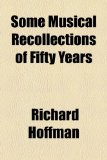 Some Musical Recollections of Fifty Years N/A edition cover