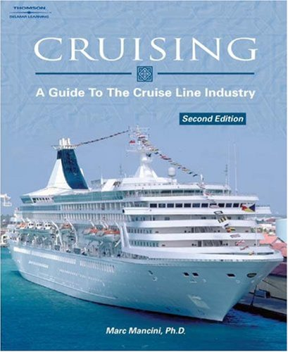 Cruising A Guide to the Cruise Line Industry 2nd 2004 (Revised) 9781401840068 Front Cover