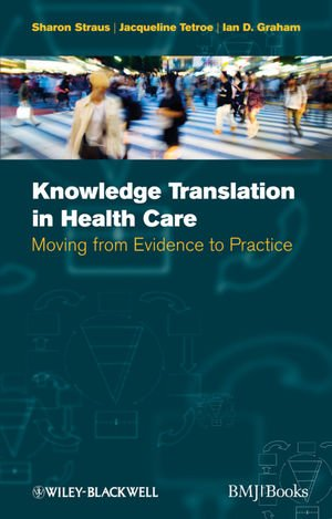 Knowledge Translation in Health Care Moving from Evidence to Practice  2009 edition cover