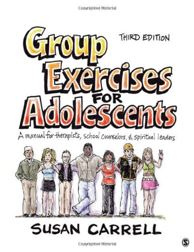 Group Exercises for Adolescents A Manual for Therapists, School Counselors, and Spiritual Leaders 3rd 2010 edition cover