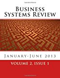 Business Systems Review Volume 2, Issue 1 - January-June 2013 N/A 9781490905068 Front Cover
