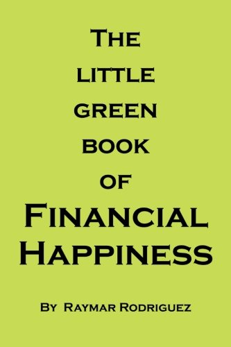 Little Green Book of Financial Happiness   2013 9781491812068 Front Cover