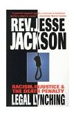 Legal Lynching Racism, Injustice, and the Death Penalty N/A 9781569247068 Front Cover
