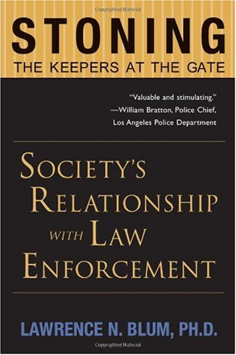 Stoning the Keepers at the Gate Society's Relationship with Law Enforcement  2002 edition cover