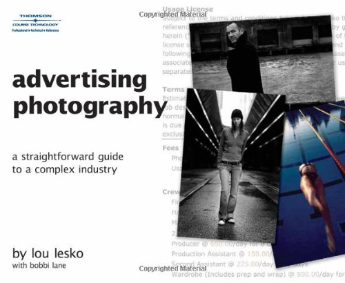 Advertising Photography A Straightforward Guide to a Complex Industry  2008 9781598634068 Front Cover