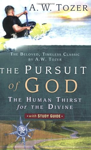 Pursuit of God with Study Guide The Human Thirst for the Divine  2006 (Student Manual, Study Guide, etc.) edition cover