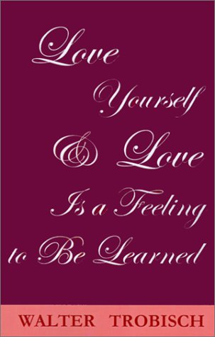 Love Yourself and Love Is a Feeling to Be Learned  2001 (Revised) edition cover