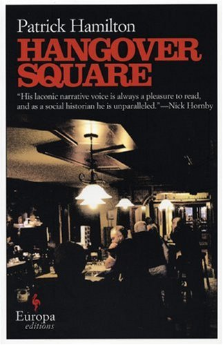 Hangover Square  N/A 9781933372068 Front Cover