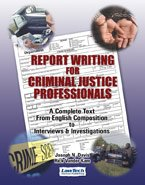 Report Writing for Criminal Justice Professionals A Complete Text from English Composition to Interviews and Interrogations N/A edition cover