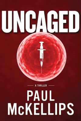 Uncaged A Thriller N/A 9781936467068 Front Cover