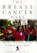 Breast Cancer Wars Hope, Fear, and the Pursuit of a Cure in Twentieth-Century America  2003 edition cover