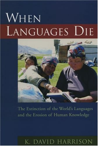 When Languages Die The Extinction of the World's Languages and the Erosion of Human Knowledge  2008 edition cover