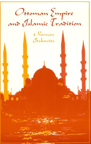 Ottoman Empire and Islamic Tradition  Reprint  edition cover