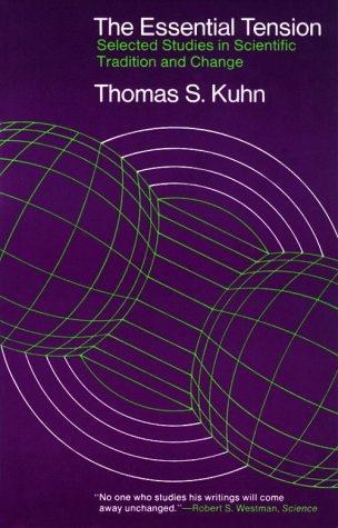 Essential Tension Selected Studies in Scientific Tradition and Change  1977 edition cover