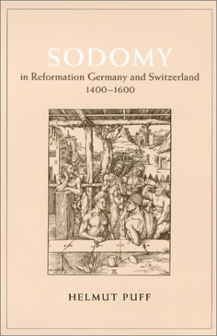 Sodomy in Reformation Germany and Switzerland, 1400-1600   2003 9780226685069 Front Cover