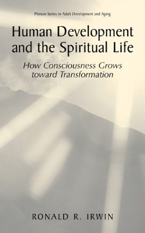 Human Development and the Spiritual Life How Consciousness Grows Toward Transformation  2002 9780306466069 Front Cover