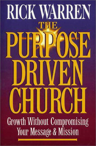 Purpose Driven Church Growth Without Compromising Your Message and Mission  1995 edition cover
