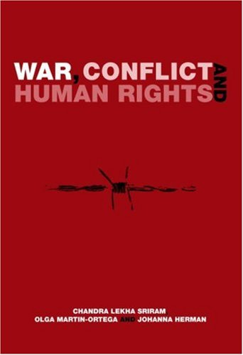 War, Conflict and Human Rights Theory and Practice  2010 edition cover