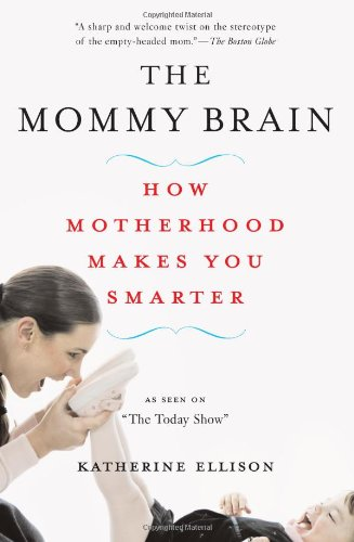 Mommy Brain How Motherhood Makes Us Smarter N/A 9780465019069 Front Cover