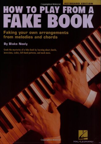 How to Play from a Fake Book Faking Your Own Arrangements from Melodies and Chords N/A edition cover