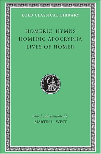 Homeric Hymns, Homeric Apocrypha, Lives of Homer   2003 9780674996069 Front Cover