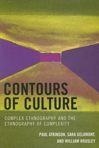 Contours of Culture Complex Ethnography and the Ethnography of Complexity  2008 9780759107069 Front Cover