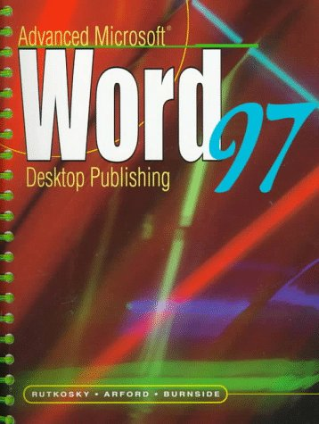 Advanced Microsoft Word '97 Desktop Publishing  N/A 9780763801069 Front Cover