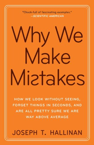 Why We Make Mistakes How We Look Without Seeing, Forget Things in Seconds, and Are All Pretty Sure We Are Way above Average  2010 edition cover