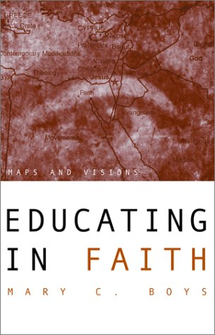 Educating in Faith Maps and Visions N/A edition cover
