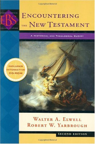 Encountering the New Testament A Historical and Theological Survey 2nd 2005 edition cover