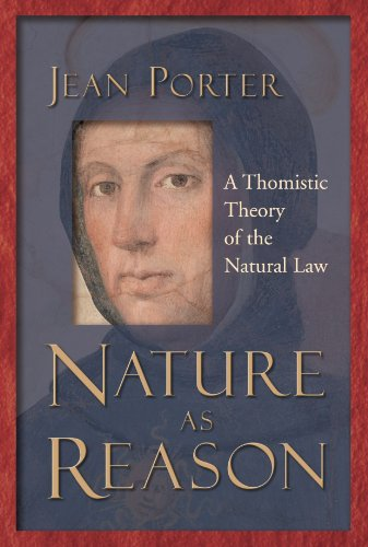 Nature as Reason A Thomistic Theory of the Natural Law  2004 edition cover