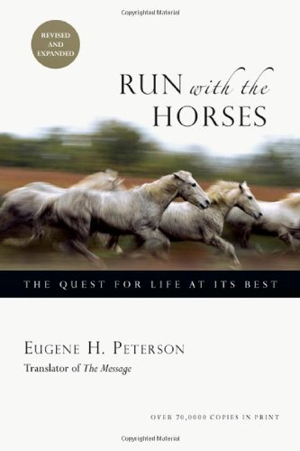 Run with the Horses The Quest for Life at Its Best 2nd 2009 (Revised) edition cover